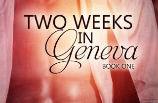 Two Weeks in Geneva – 1